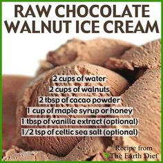 Raw Chocolate Walnut Ice Cream. Mix everything into a food processor and freeze overnight! A yummy treat for you and your family this weekend. You can also use almond or cashew nuts. Enjoy!