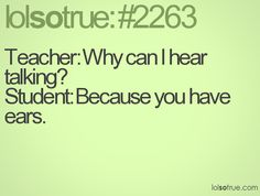 if only I could say this and not get sent to the principal's office.