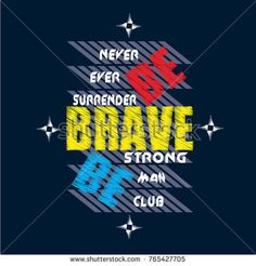 be brave typography t shirt vector Creative Typography Design, Slogan Tee, Boys T Shirts, Printed Shirts, Brave, Print Design, Shirt Designs, Label, Graphics
