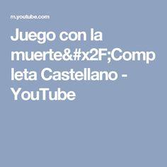 Juego con la muerte/Completa Castellano - YouTube