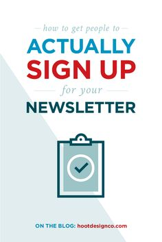 How to Get People to Actually Sign Up for Your Newsletter • Hoot Design Co. | Web Design, Branding, and Marketing in Columbia, MO
