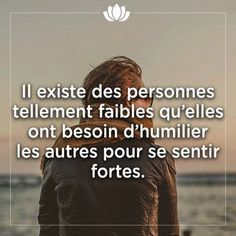 A Fleur de Mots: faiblesse Words Quotes, Wise Words, Sayings, Best Quotes, Love Quotes, Inspirational Quotes, Manipulation, Psychology Quotes, French Quotes