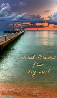 Ocean quotes to live by ♥♥ sweet dreams key west