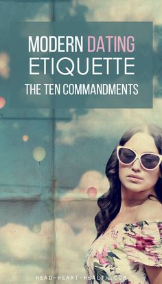 In the world of modern dating and relationships, it's difficult to understand the rules and know how to behave. Here are the 10 commandments of modern DATING etiquette.