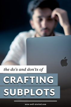 The Do's and Don'ts of Crafting Subplots by Kristen Kieffer | www.well-storied.com/ubplots