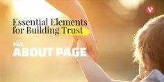 6 Essential Elements for Building Trust Amongst Visitors Through About Us Page