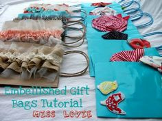 Tutorial: embellishing gift bags with fabric ruffles, bows or flowers!