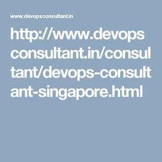 http://www.devopsconsultant.in/consultant/devops-consultant-singapore.html