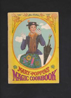 RARE MARY POPPINS MAGIC COOKBOOK.MOVIE TIE IN.. NICE COPY!