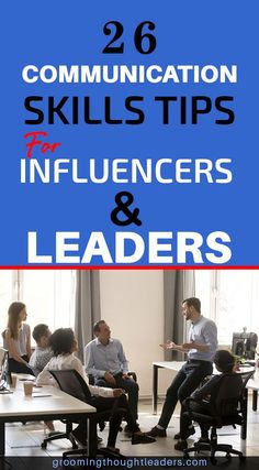 Would you like to know how to communicate like a leader? Please check out these 26 communication skills for leaders and influencers, and learn how to make an impact in the lives of others from the way you speak, listen, and even move.  #communicationskillsforleaders #thoughtleaderscommunication #influencerscommunicationskills