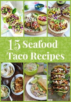 15 Seafood Taco Recipes, there is something here for everyone!
