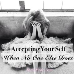 Accepting Your True Self When No One Else Does.