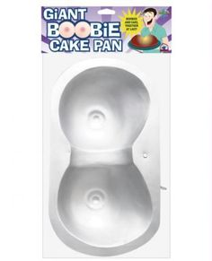 "Giant Boobie Cake Pan  $28.95  ""Bake your favorite cake in this giant boobie cake pan. Great for bachelor parties, birthday parties, weddings, and bar mitvahs."""