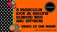 A PrAACtical Look at Getting Started with AAC Symbols from PrAACtical AAC