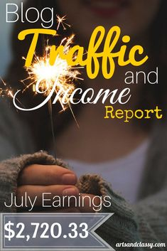 Blog Traffic and Income Report - See how I made $2,720.33 in July blogging!  My goal this year is to make 15k on the blog working part-time. Hoping to exceed my goal!! Check out my progress and how I am doing it.