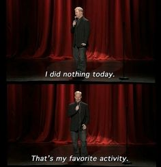 Jim Gaffigan - that's my favorite activity, too!