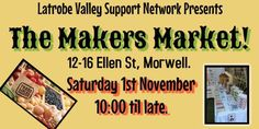 The Latrobe Valley Support network presents The Makers Market in Morwell. The Neighbourhood, Marketing, News, The Neighborhood