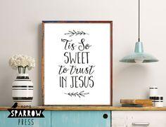 "Christian Wall Art, Hymn Art, ""Tis So Sweet To Trust in Jesus"", Bible Verse Prints, Christian Wall Decor, Scripture Art, Digital Print by SongSparrowPress on Etsy https://www.etsy.com/listing/491228076/christian-wall-art-hymn-art-tis-so-sweet"