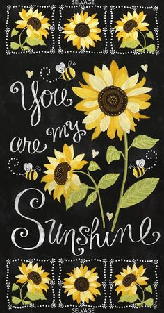 Timeless Treasures You Are My Sunshine Sunflower Chalkboard Panel Black Sunflower Quotes, Sunflower Pictures, Sunflower Art, Sunflower Template, White Sunflower, Sunflower Crafts, Sunflower Kitchen, Sunflower Design, Sunflower Wallpaper