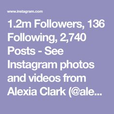 1.2m Followers, 136 Following, 2,740 Posts - See Instagram photos and videos from Alexia Clark (@alexia_clark)