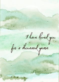 I have loved you for a Thousand Years by AwakeYourSoul on Etsy, $11.00