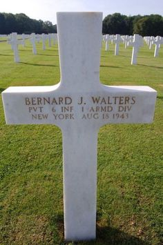 Private Bernard J. Walters U.S. Army 6th Infantry, 1st Armored Division Entered the Service From: New York Service #: 32180581 Date of Death: August 18, 1943 World War II Buried: Plot C Row 19 Grave 3 Ardennes American Cemetery Neupré, Belgium