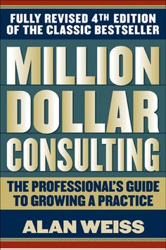 A great book by the consulting guru, Alan Weiss. Lots of great advice -- the best: value pricing!