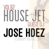VOL.52 JOSE HDEZ (CANARY ISLAND, SPAIN) by HOUSE JET RADIO on SoundCloud