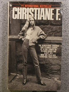 Christiane F: Autobiography of a Girl of the Streets and Heroin Addict by Christiane F,