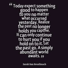 Today expect something good to happen to you