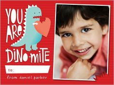 You Are Dinomite Valentine's Card from Shutterfly.com - Rawr! Perfect for the classroom.