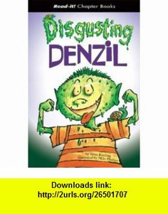 Disgusting Denzil (Read-It! Chapter ) (9781404831179) Tessa Krailing, Mike Phillips , ISBN-10: 1404831177  , ISBN-13: 978-1404831179 ,  , tutorials , pdf , ebook , torrent , downloads , rapidshare , filesonic , hotfile , megaupload , fileserve