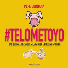 Arcangel, Bad Bunny, Farruko, Lary Over, Tempo - Te Lo Meto Yo