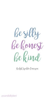 Be Silly Be Honest Be kind Emerson quote background wallpaper you can download for free on the blog! For any device; mobile, desktop, iphone, android!
