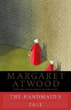 """""""The Handmaids Tale"""" by Margaret Atwood"""" -- great reading -- now more than ever."""