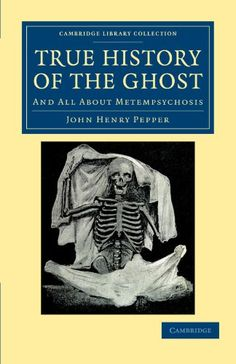 True History of the Ghost: And All about Metempsychosis (Cambridge Library Collection - Spiritualism and Esoteric Knowledge)  US $23.52 & FREE Shipping  #bigboxpower