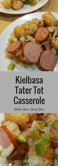 Kielbasa Tater Tot Casserole | Gluten-Free, Dairy-Free