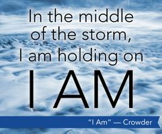 """I am, Holding on to You. I am, Holding on to You. In the middle of the storm, I am Holding on, I am! """"I Am"""" by Crowder Christian Song Lyrics, Christian Music, Christian Faith, Christian Quotes, Storm Quotes, Jesus Help, Wisdom Books, Christian Religions, Bless The Lord"""