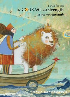 Courage by Pamela Zagarenski. Verses About Courage, Good Thoughts, Book Illustration, Blank Cards, Oeuvre D'art, Beautiful Words, Birthday Wishes, Childrens Books, Whimsical