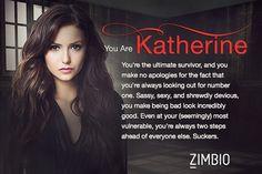 I'm Katherine. I think I would say that I fit Katherine