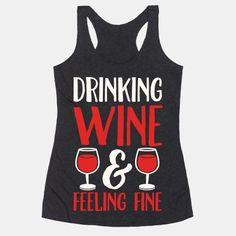 Drinking Wine & Feeling Fine