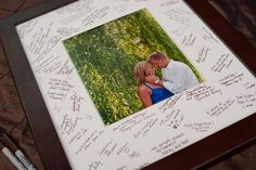 Have the guest sign around a picture instead of a guest book. Definitely doing this.