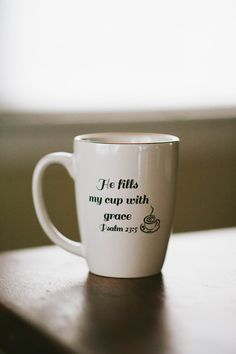 """He fills my cup with grace"" Coffee Mug"