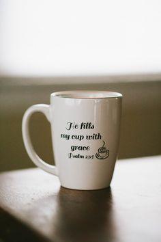 """He fills my cup with grace"" Coffee Mug"