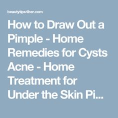How to Draw Out a Pimple - Home Remedies for Cysts Acne - Home Treatment for Under the Skin Pimples | Eat.Live. Beauty