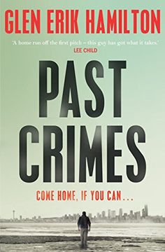 Past Crimes: A Van Shaw Mystery - Come home, if you can... For fans of LEE CHILD's Jack Reacher and DENNIS LEHANE's Kenzie and Gennaro, an unputdownable series debut, from a thrilling new voice in American crime writing 'A zipline ride of a thriller, plummeting through the back alleys of Seattle ... Hamilton has crafted a compelling new hero in Van Shaw.' Gregg Hurwitz, New York Times bestseller If my grandfather's letter had stopped at the comma, I would have tossed it in the trash... only…