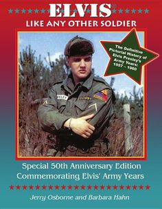 Elvis, Like Any Other Soldier (2010): The Definitive Pictorial History of ... - Jerry Osborne - Google Books