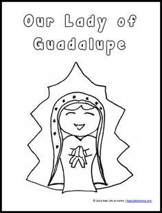 Our Lady Of Guadalupe Coloring Page And Activities