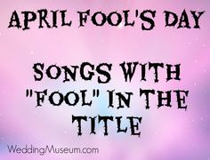April Fool's Day Songs – Song With Fool In The Title