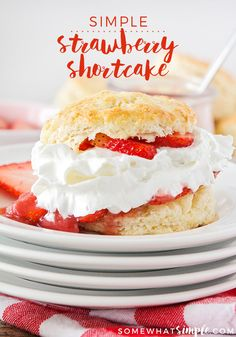 Simple strawberry shortcake – sweet, tender biscuits topped with strawberry sauce, fresh strawberries, and whipped cream. The perfect spring dessert!